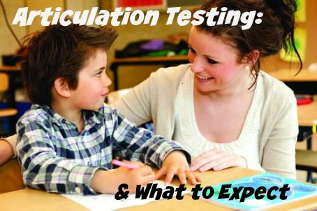 Articulation Testing: What to Expect